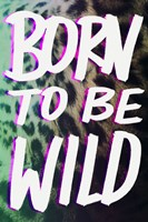 Born To Be Wild Fine-Art Print