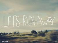 Let's Run Away Fine-Art Print