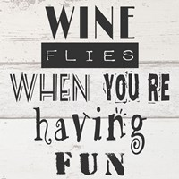 Wine Flies When You're Having Fun Fine-Art Print