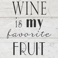 Wine is My Favorite Fruit II Fine-Art Print