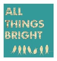 All Things Bright Fine-Art Print