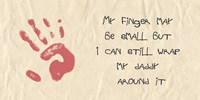 My Finger May Be Small Kids Writing Fine-Art Print