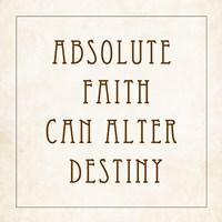 Absolute Faith Can Alter Destiny Fine-Art Print