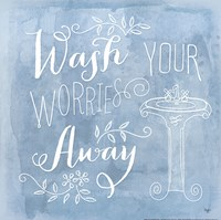 Wash Your Worries Away Fine-Art Print