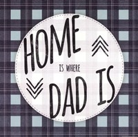 Home is Where Dad Is Fine-Art Print