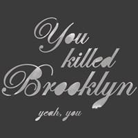 You Killed Brooklyn Fine-Art Print