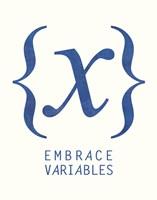 Embrace Variables Fine-Art Print