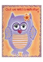 Owl We Need Fine-Art Print