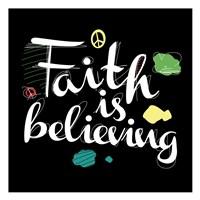 Faith Is Believing Fine-Art Print