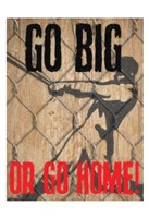 Go Big Fine-Art Print