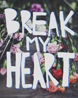 Break My Heart Fine-Art Print