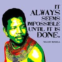 It Always Seems Impossible Until It Is Done - Nelson Mandela Fine-Art Print