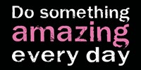 Do Something Amazing 1 Fine-Art Print