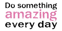 Do Something Amazing 2 Fine-Art Print