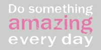 Do Something Amazing 3 Fine-Art Print