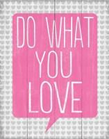 Do What You Love 1 Fine-Art Print