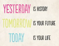 Yesterday is History Fine-Art Print
