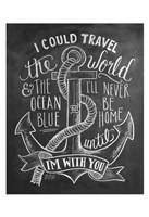 I Could Travel The World & The Ocean Blue... Fine-Art Print