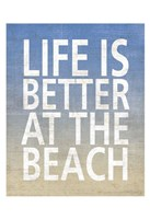 Life Is Better At The Beach Fine-Art Print