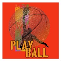 Play Ball Basketball Fine-Art Print