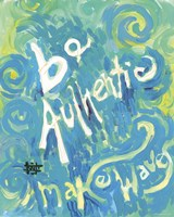 Be Authentic Make Waves Fine-Art Print