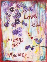 Love Is Always The Answer Fine-Art Print