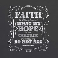 Faith Is Being Sure Of Fine-Art Print