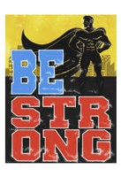 Be Strong Fine-Art Print