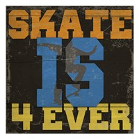Skate Is 4 Ever Fine-Art Print