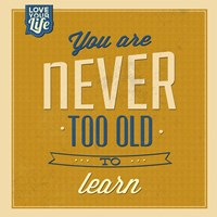 Never Too Old To Learn Fine-Art Print