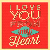 I Love You From My Heart Fine-Art Print