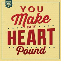 You Make My Heart Pound Fine-Art Print