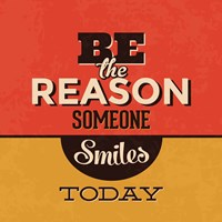 Be The Reason Someone Smiles Today Fine-Art Print