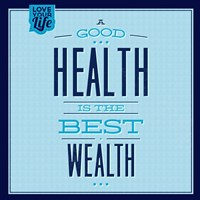Health Is The Best Wealth 1 Fine-Art Print