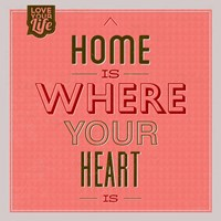 Home Is Were Your Heart Is 1 Fine-Art Print