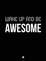 Wake Up and Be Awesome Black Fine-Art Print