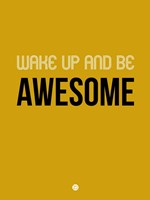 Wake Up and Be Awesome Yellow Fine-Art Print