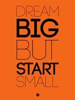 Dream Big But Start Small 2 Fine-Art Print