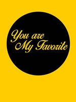 You Are My Favorite 1 Fine-Art Print