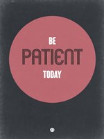 Be Patient Today 1 Fine-Art Print