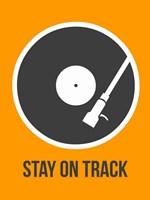 Stay On Track Vinyl 1 Fine-Art Print