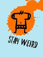 Stay Weird 1 Fine-Art Print