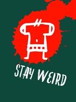Stay Weird 2 Fine-Art Print