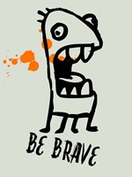 Be Brave 1 Fine-Art Print