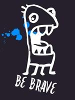 Be Brave 2 Fine-Art Print