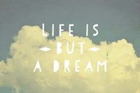Life Is But A Dream Fine-Art Print