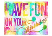 Have Fun On Your Bday Fine-Art Print