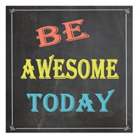 Be Awesome Today Fine-Art Print