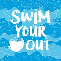 Swim Your Heart Out - Artsy Fine-Art Print