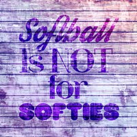 Softball is Not for Softies - Purple White Fine-Art Print